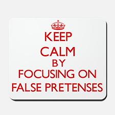 Keep Calm by focusing on False Pretenses Mousepad