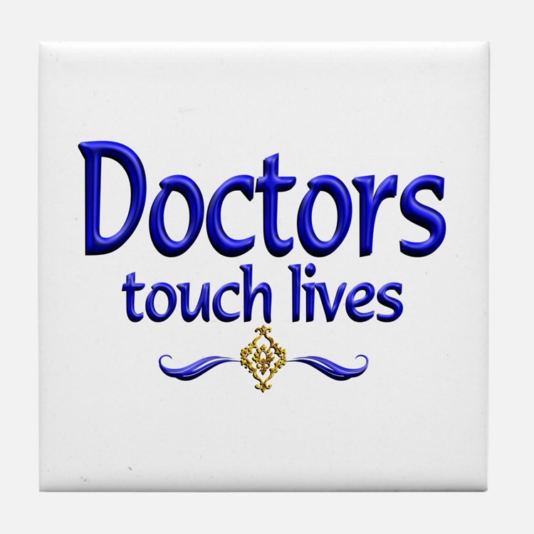 Doctors Touch Lives Tile Coaster