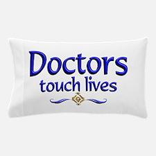 Doctors Touch Lives Pillow Case