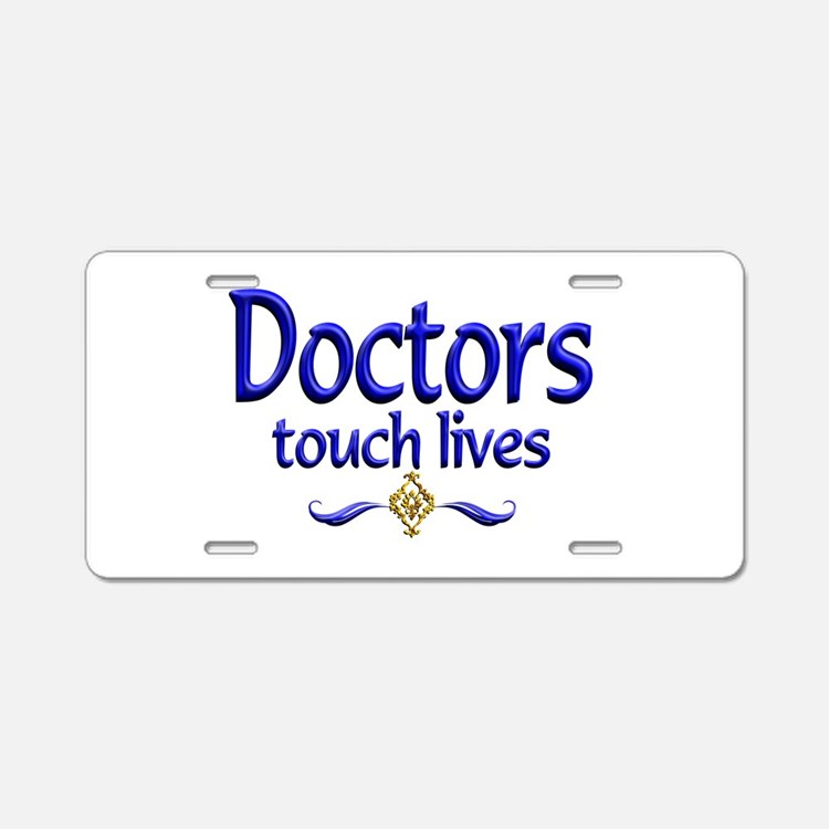 Doctors Touch Lives Aluminum License Plate