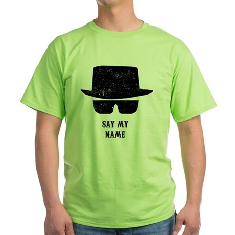 say my name green t shirt say my name t shirt. Black Bedroom Furniture Sets. Home Design Ideas