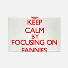 Keep Calm by focusing on Fannies Magnets