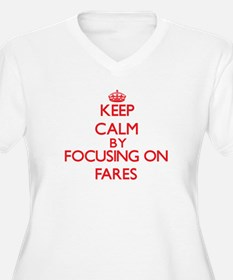 Keep Calm by focusing on Fares Plus Size T-Shirt