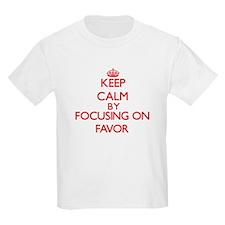 Keep Calm by focusing on Favor T-Shirt