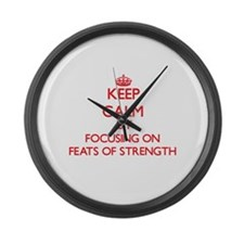 Keep Calm by focusing on Feats Of Large Wall Clock