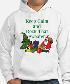 Keep Calm and Rock That Sweater Hoodie