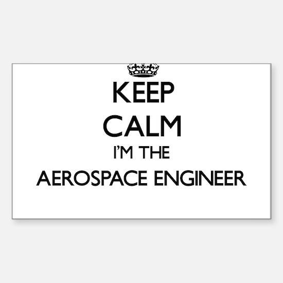 Keep calm I'm the Aerospace Engineer Decal