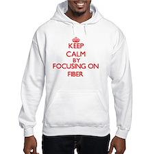 Keep Calm by focusing on Fiber Hoodie