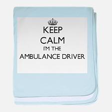 Keep calm I'm the Ambulance Driver baby blanket