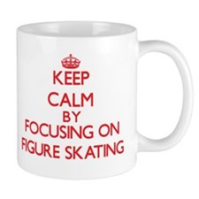 Keep Calm by focusing on Figure Skating Mugs