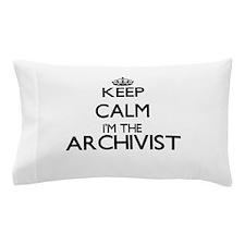 Keep calm I'm the Archivist Pillow Case