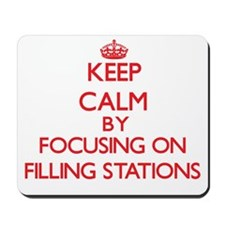 Keep Calm by focusing on Filling Station Mousepad