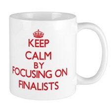 Keep Calm by focusing on Finalists Mug