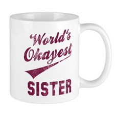 World's Okayest Sister Mug