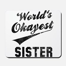 World's Okayest Sister Mousepad
