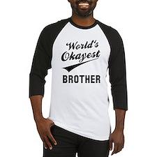 World's Okayest Brother Baseball Jersey