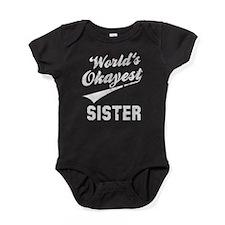 World's Okayest Sister Baby Bodysuit