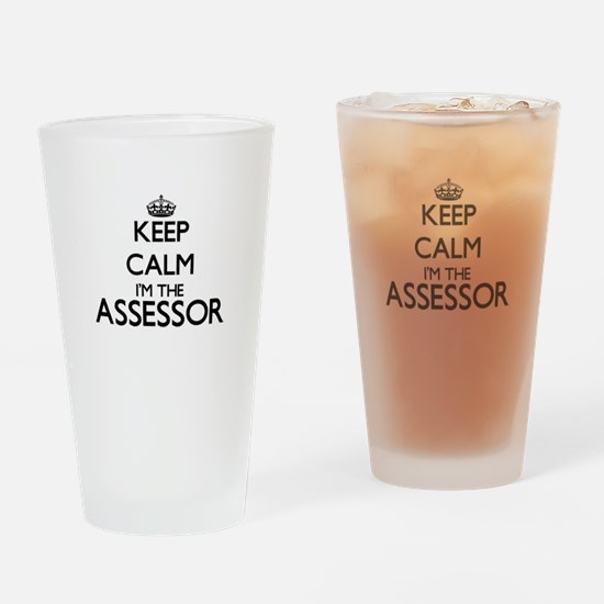Keep calm I'm the Assessor Drinking Glass