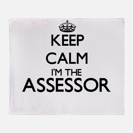 Keep calm I'm the Assessor Throw Blanket