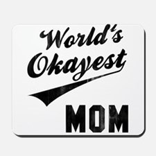 World's Okayest Mom Mousepad