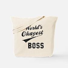 World's Okayest Boss Tote Bag