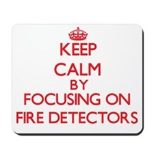 Keep Calm by focusing on Fire Detectors Mousepad