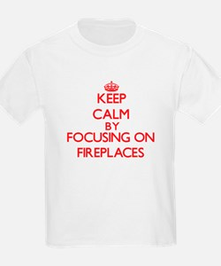 Keep Calm by focusing on Fireplaces T-Shirt