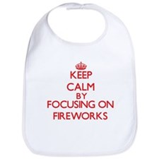 Keep Calm by focusing on Fireworks Bib