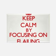 Keep Calm by focusing on Flailing Magnets