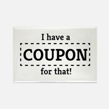I have a coupon for that! Magnets