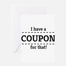 I have a coupon for that! Greeting Cards