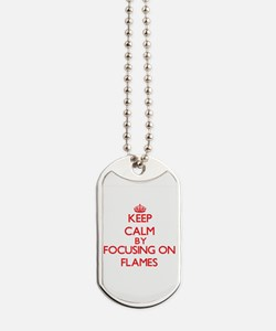 Keep Calm by focusing on Flames Dog Tags