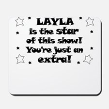 Layla is the Star Mousepad