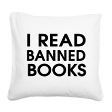 I read banned books Square Canvas Pillow
