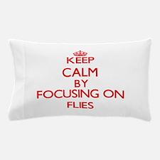Keep Calm by focusing on Flies Pillow Case