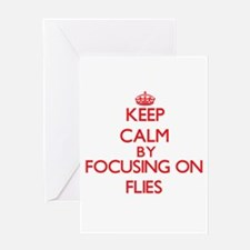 Keep Calm by focusing on Flies Greeting Cards