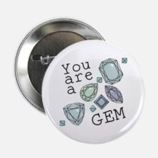 """You Are A Gem 2.25"""" Button (10 pack)"""
