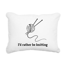 I'd rather be knitting Rectangular Canvas Pillow