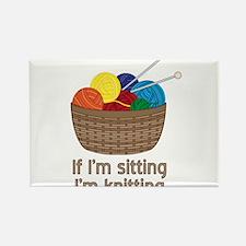If I'm sitting I'm knitting Magnets