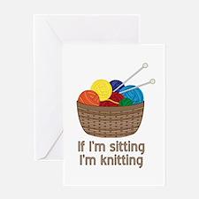 If I'm sitting I'm knitting Greeting Cards