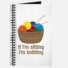 If I'm sitting I'm knitting Journal