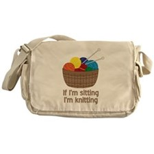 If I'm sitting I'm knitting Messenger Bag