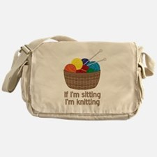 If I'm sitting I'm knitting Messenger Bag