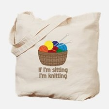 If I'm sitting I'm knitting Tote Bag