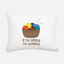 If I'm sitting I'm knitting Rectangular Canvas Pil