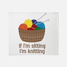 If I'm sitting I'm knitting Throw Blanket