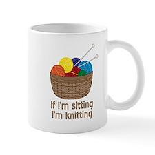 If I'm sitting I'm knitting Mugs