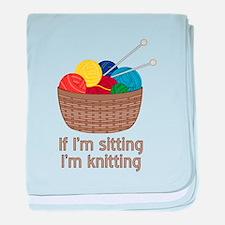 If I'm sitting I'm knitting baby blanket