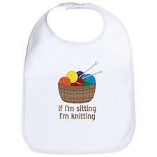 If I'm sitting I'm knitting Bib