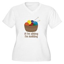 If I'm sitting I'm knitting Plus Size T-Shirt
